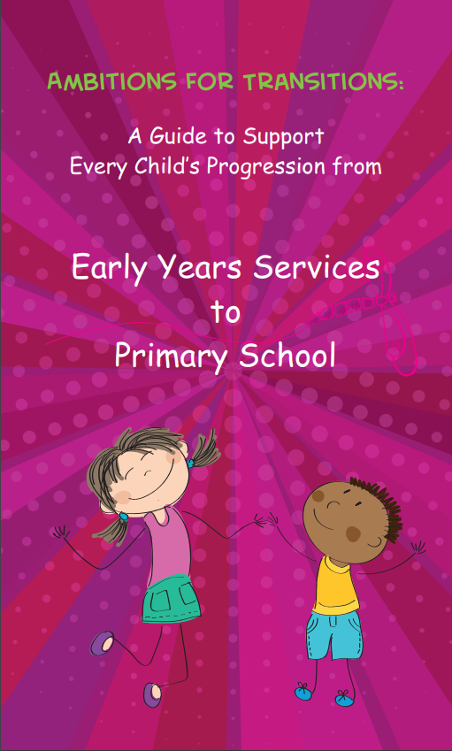 A Guide to support Early Child's Progression from Early Years Services to Primary School