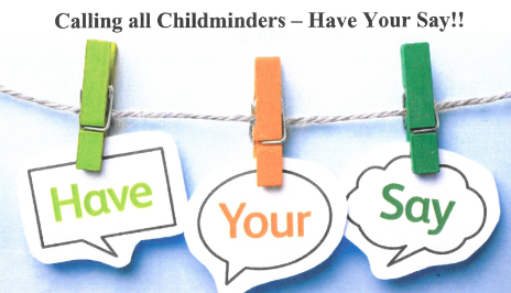 Childminders, have your say!