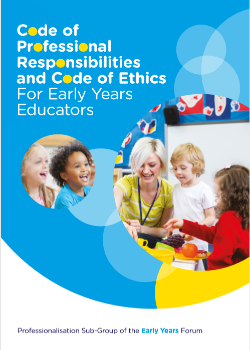 Code of Professional Responsibilities and Code of Ethics or Early Years Educators